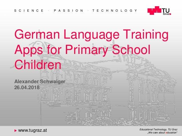 "Educational Technology, TU Graz ""We care about education"" S C I E N C E  P A S S I O N  T E C H N O L O G Y  www.tugraz..."