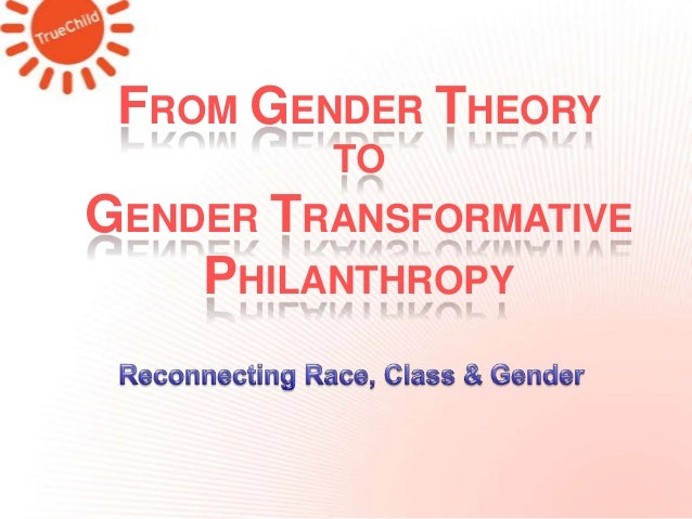 FROM GENDER THEORY TO  GENDER TRANSFORMATIVE PHILANTHROPY