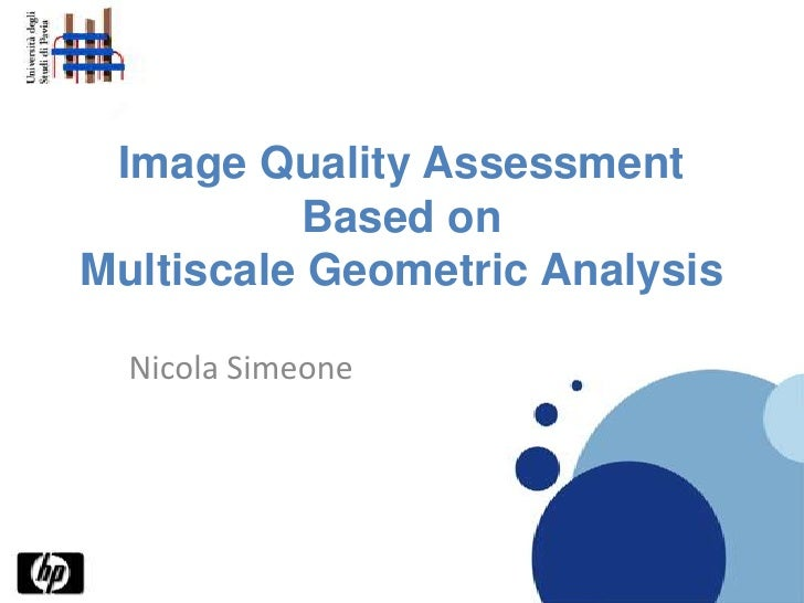 Image Quality Assessment Based onMultiscaleGeometricAnalysis<br />Nicola Simeone<br />