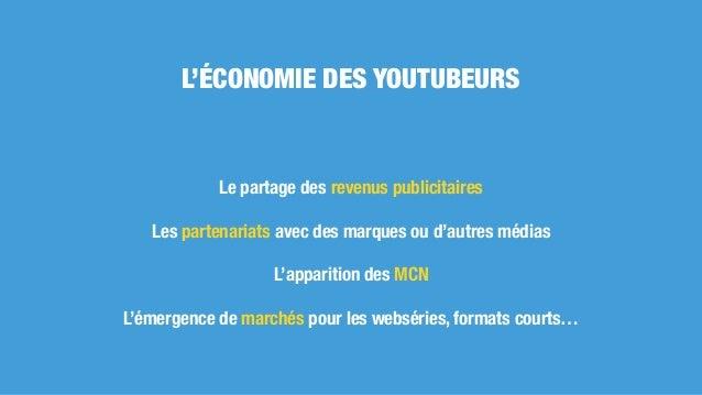 Le partage des revenus publicitaires Les partenariats avec des marques ou d'autres médias L'apparition des MCN L'émergence...
