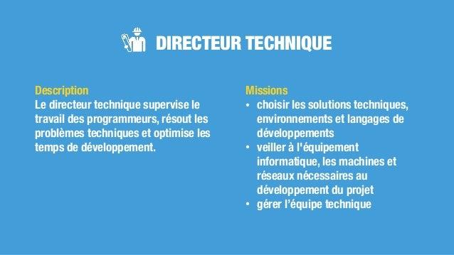 DIRECTEUR TECHNIQUE Missions • choisir les solutions techniques, environnements et langages de développements • veiller à ...