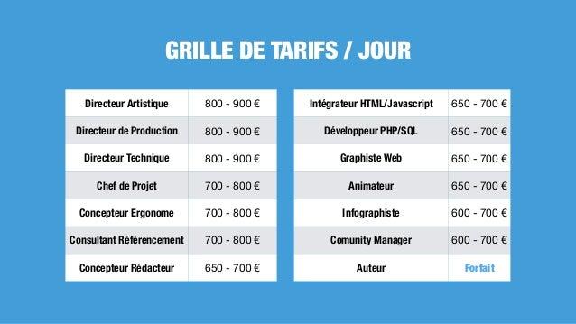 Directeur Artistique 800 - 900 € Directeur de Production 800 - 900 € Directeur Technique 800 - 900 € Chef de Projet 700 - ...