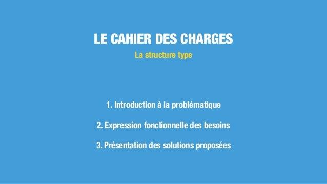 1. Introduction à la problématique 2. Expression fonctionnelle des besoins 3. Présentation des solutions proposées La stru...