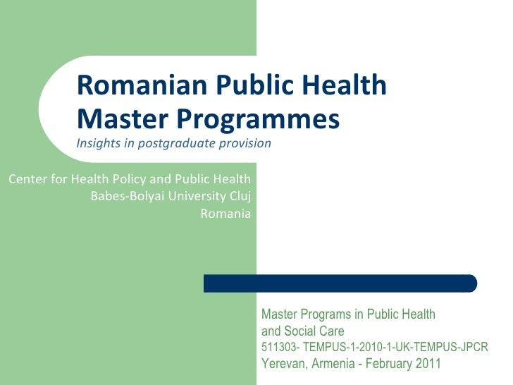 Romanian Public Health           Master Programmes           Insights in postgraduate provisionCenter for Health Policy an...