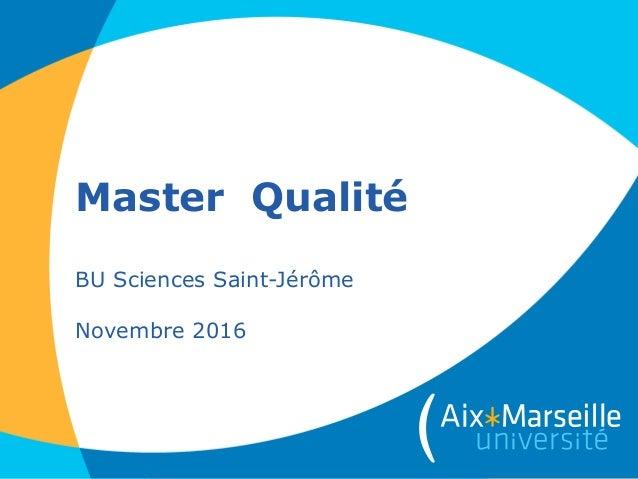 Master Qualité BU Sciences Saint-Jérôme Novembre 2016