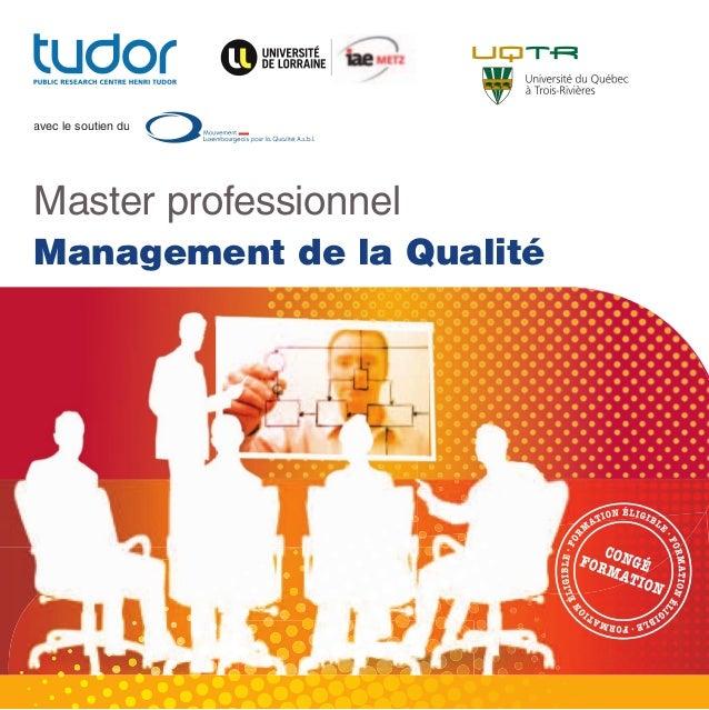 Modalités pratiques  avec le soutien du  Master professionnel Management de la Qualité  Plus d'informations sur www.tudor....