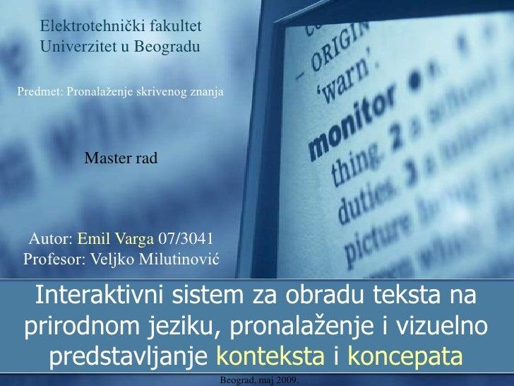 Elektrotehnički fakultet     Univerzitet u Beogradu  Predmet: Pronalaženje skrivenog znanja                 Master rad    ...