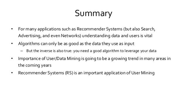 Summary • For many applications such as Recommender Systems (but also Search, Advertising, and even Networks) understandin...