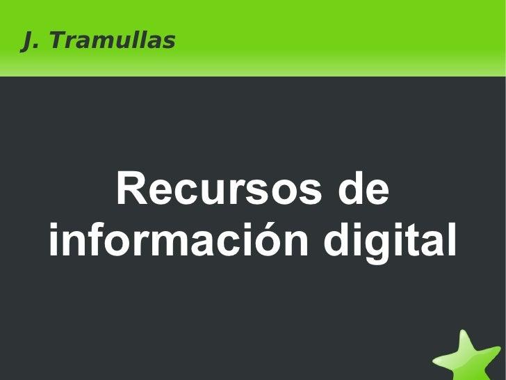 J. Tramullas Recursos de información digital