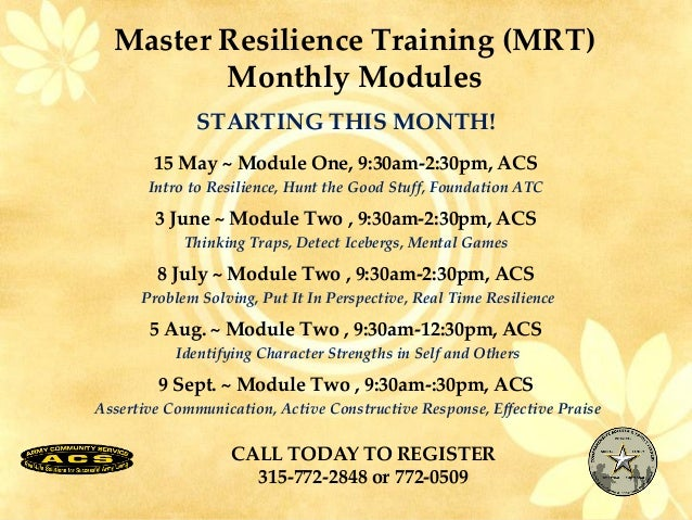 Master Resilience Training (MRT)Monthly ModulesSTARTING THIS MONTH!15 May ~ Module One, 9:30am-2:30pm, ACSIntro to Resilie...