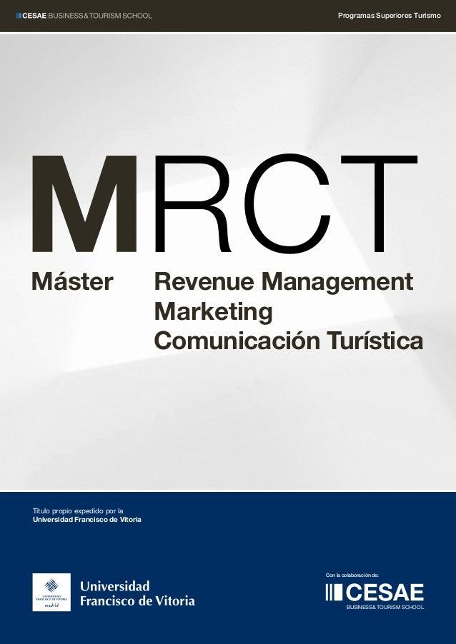 Título propio expedido por laUniversidad Francisco de VitoriaProgramas Superiores TurismoMáster Revenue ManagementMarketin...