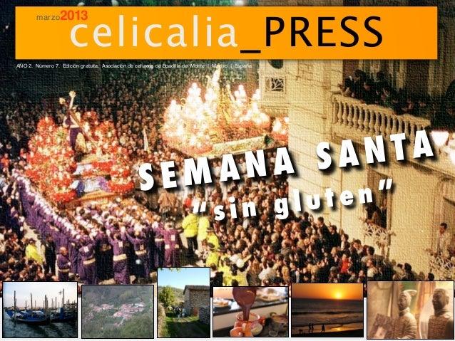 celicalia_PRESS        marzo     2013AÑO 2. Número 7. Edición gratuita. Asociación de celíacos de Boadilla del Monte I Mad...