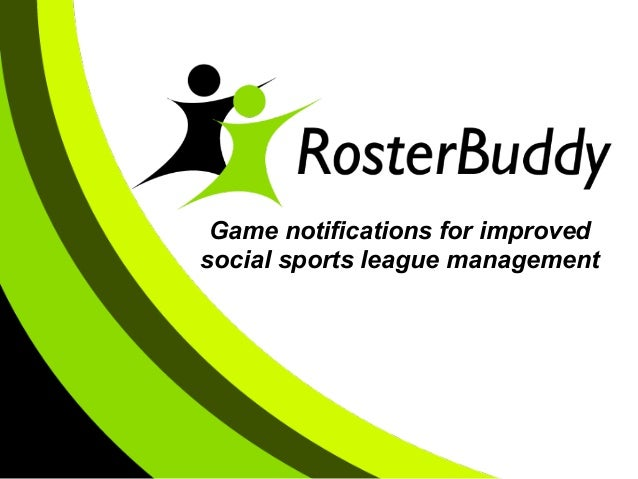 Game notifications for improvedsocial sports league management