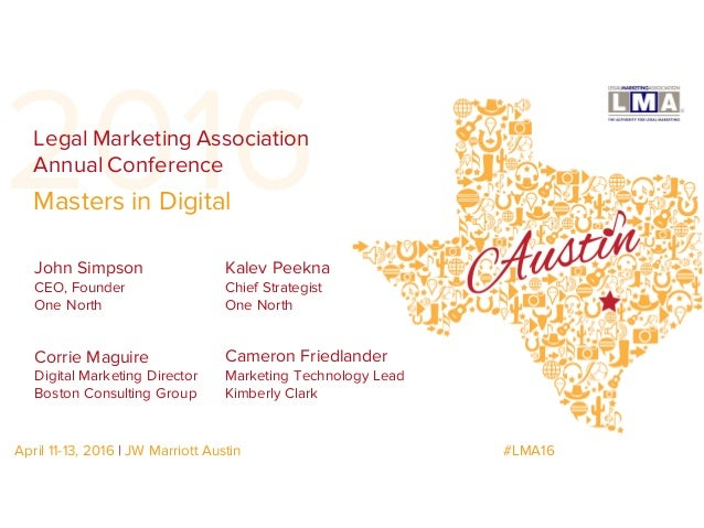 2016 John Simpson CEO, Founder One North Legal Marketing Association Annual Conference April 11-13, 2016   JW Marriott Aus...