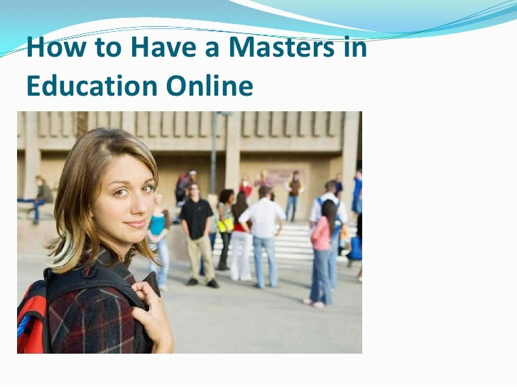 How to Have a Masters inEducation Online