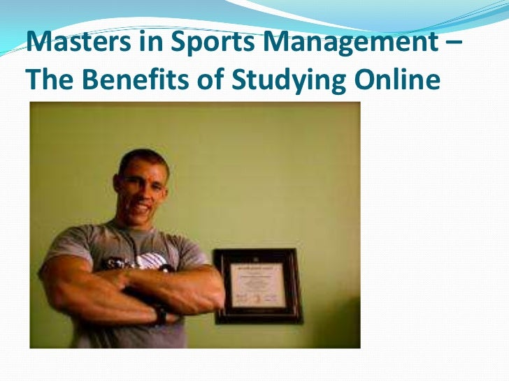 Masters in Sports Management –The Benefits of Studying Online