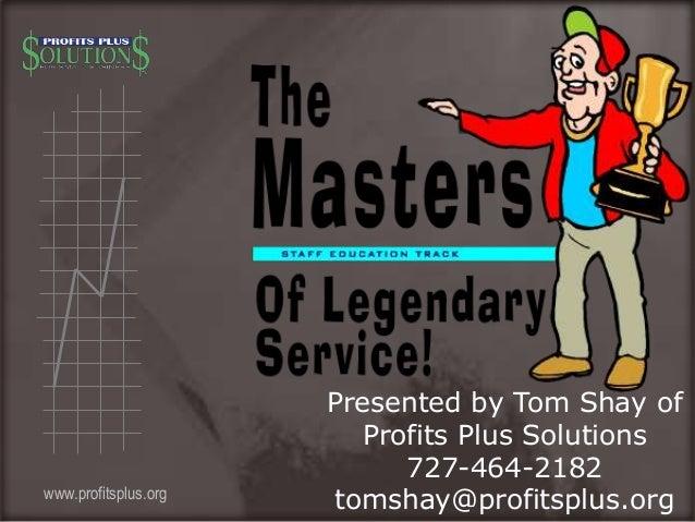www.profitsplus.org Presented by Tom Shay of Profits Plus Solutions 727-464-2182 tomshay@profitsplus.org