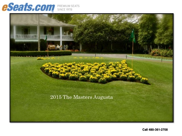 Call 480-361-2708 2015 The Masters Augusta