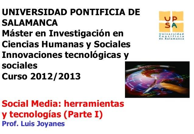 UNIVERSIDAD PONTIFICIA DESALAMANCAMáster en Investigación enCiencias Humanas y SocialesInnovaciones tecnológicas ysociales...