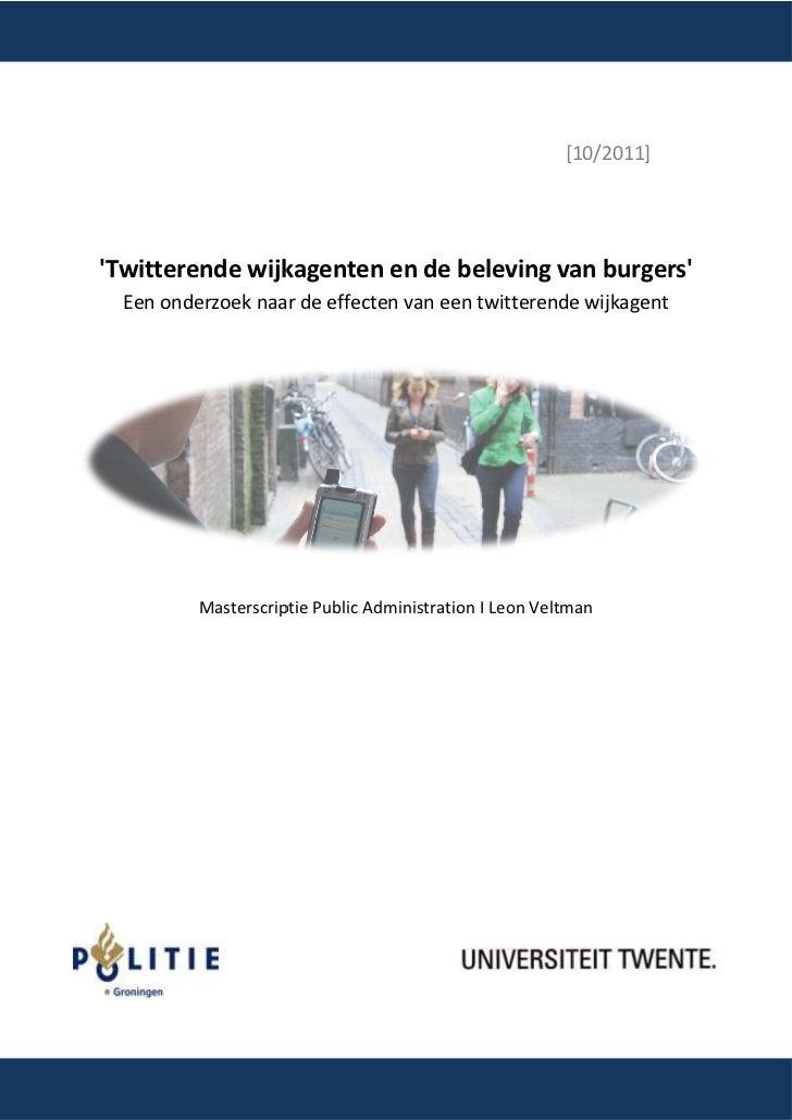 [10/2011]Twitterende wijkagenten en de beleving van burgers  Een onderzoek naar de effecten van een twitterende wijkagent ...