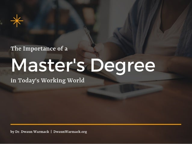 The Importance of a Master's Degree in Today's Working World
