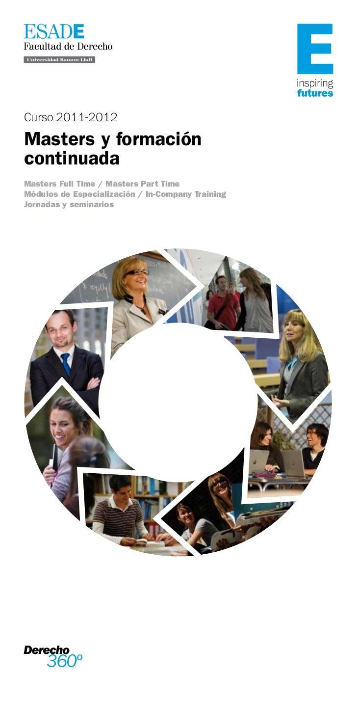Curso 2011-2012Masters y formacióncontinuadaMasters Full Time / Masters Part TimeMódulos de Especialización / In-Company T...