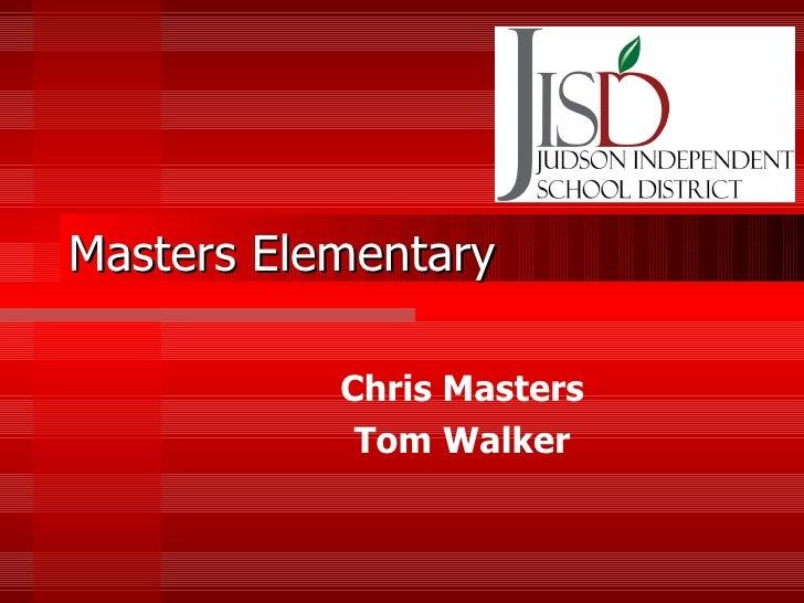 Masters Elementary Chris Masters Tom Walker