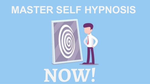 MASTER SELF HYPNOSIS NOW!