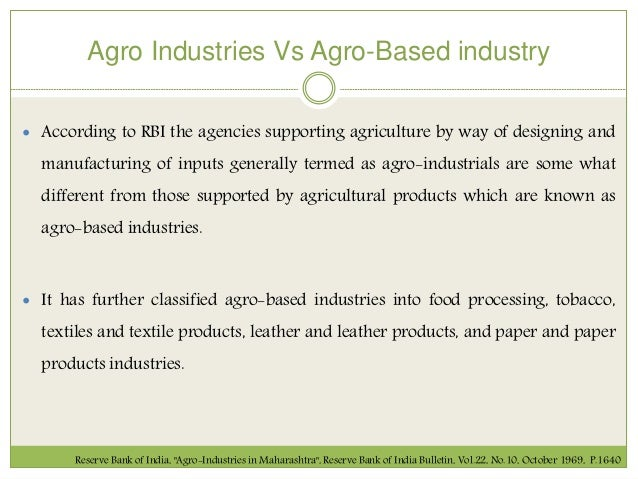 information on agro based industries Open document below is an essay on agro based industries from anti essays, your source for research papers, essays, and term paper examples.