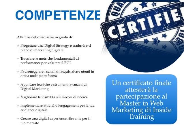 COMPETENZE Alla fine del corso sarai in grado di: Progettare una Digital Strategy e tradurla nel piano di marketing digital...