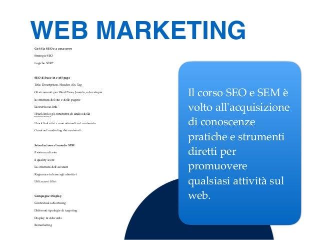 Cos'è la SEO e a cosa serve Strategie SEO Logiche SERP SEO di base in e off page Title, Description, Header, Alt, Tag Gli ...