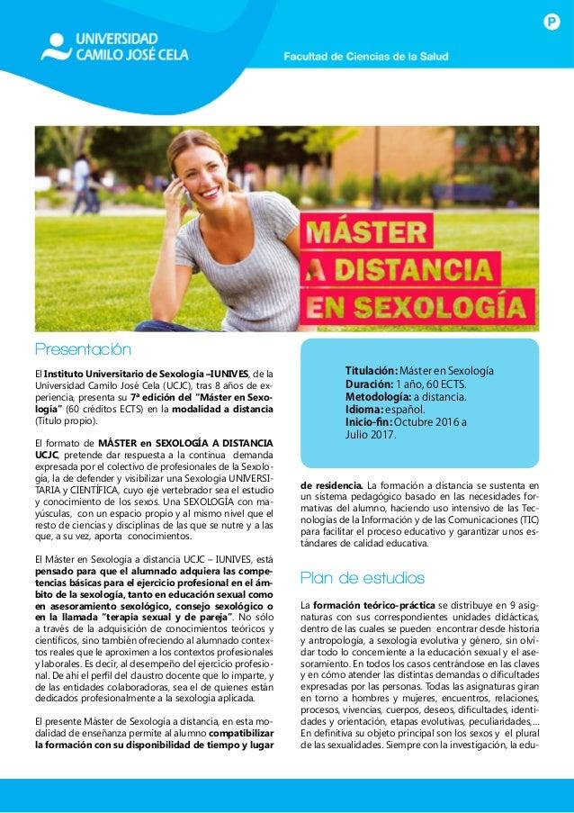 Presentación El Instituto Universitario de Sexología –IUNIVES, de la Universidad Camilo José Cela (UCJC), tras 8 años de e...
