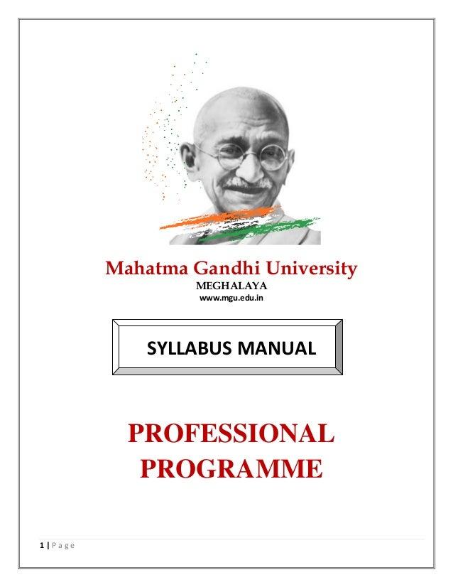 1 | P a g e Mahatma Gandhi University MEGHALAYA www.mgu.edu.in SYLLABUS MANUAL PROFESSIONAL PROGRAMME