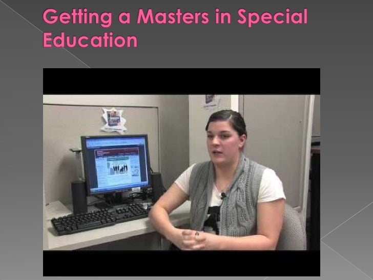 If you are planning to teach children withspecial needs in the future, you wouldneed a Masters in Special Education. Ifyou...