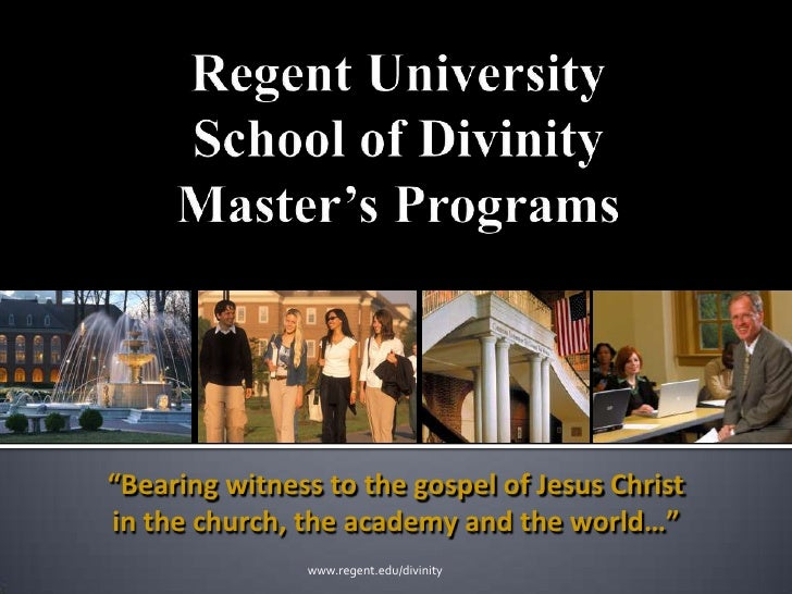 "Regent UniversitySchool of DivinityMaster's Programs<br />""Bearing witness to the gospel of Jesus Christ<br />in the churc..."