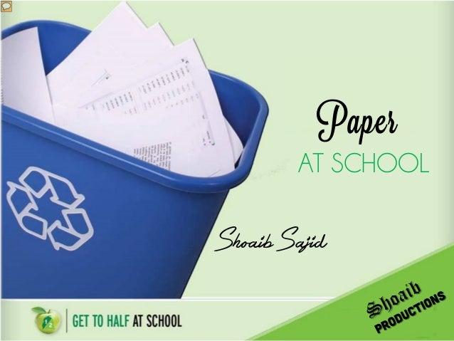 Paper  AT SCHOOL Shoaib Sajid