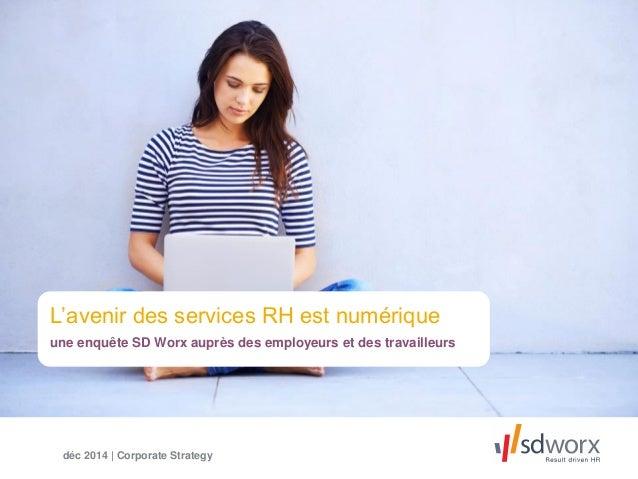 L'avenir des services RH est numérique une enquête SD Worx auprès des employeurs et des travailleurs déc 2014 | Corporate ...