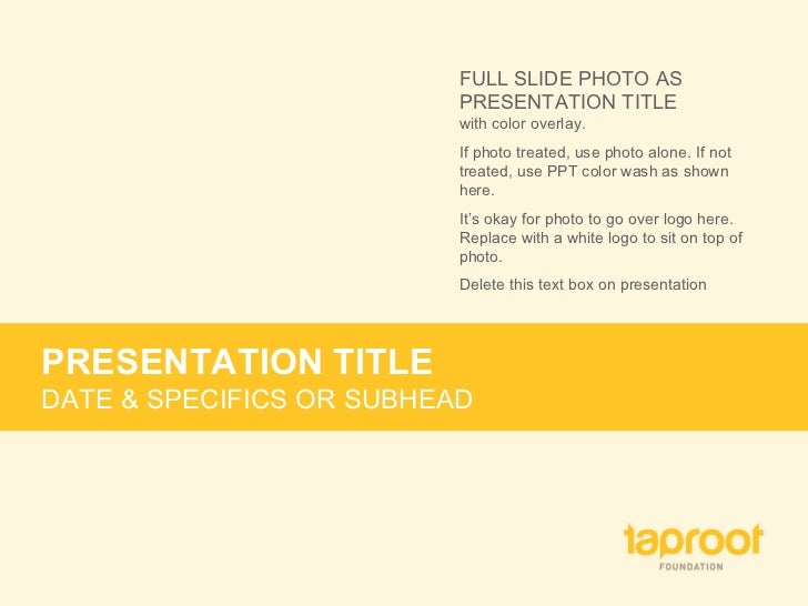 FULL SLIDE PHOTO AS PRESENTATION TITLE with color overlay.  If photo treated, use photo alone. If not treated, use PPT col...