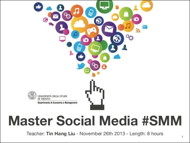 Master Social Media #SMM Teacher: Tin Hang Liu - November 26th 2013 - Length: 8 hours  1