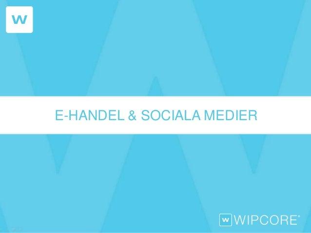 E-HANDEL & SOCIALA MEDIER