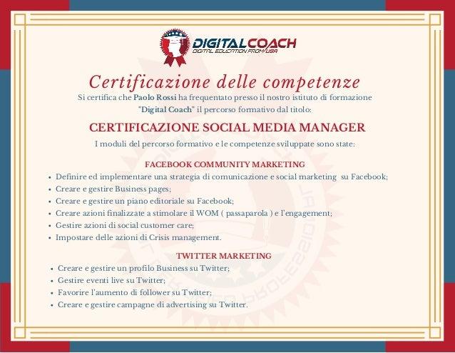 """Certificazione delle competenze Si certifica che Paolo Rossi ha frequentato presso il nostro istituto di formazione """"Digit..."""