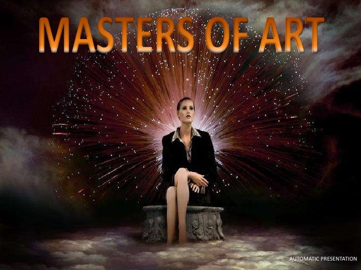MASTERS OF ART<br />AUTOMATIC PRESENTATION<br />