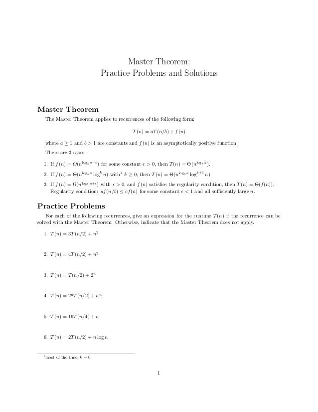 Master Theorem: Practice Problems and Solutions  Master Theorem The Master Theorem applies to recurrences of the following...