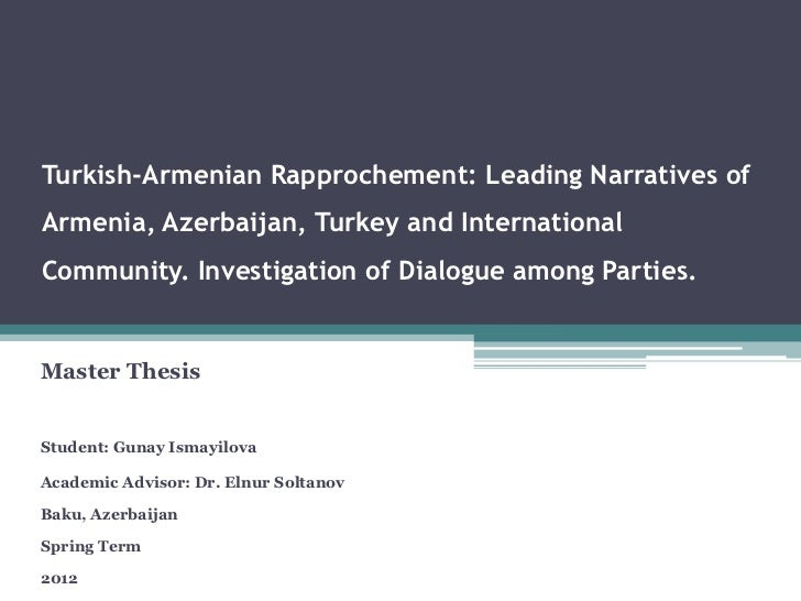 Turkish-Armenian Rapprochement: Leading Narratives ofArmenia, Azerbaijan, Turkey and InternationalCommunity. Investigation...