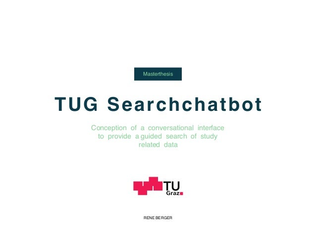 TUG Searchchatbot Masterthesis Conception of a conversational interface to provide a guided search of study related data R...