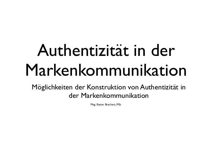 Authentizität in derMarkenkommunikationMöglichkeiten der Konstruktion von Authentizität in            der Markenkommunikat...