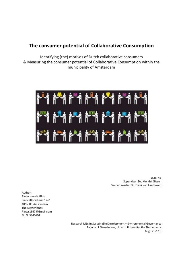 The consumer potential of Collaborative Consumption Identifying (the) motives of Dutch collaborative consumers & Measuring...