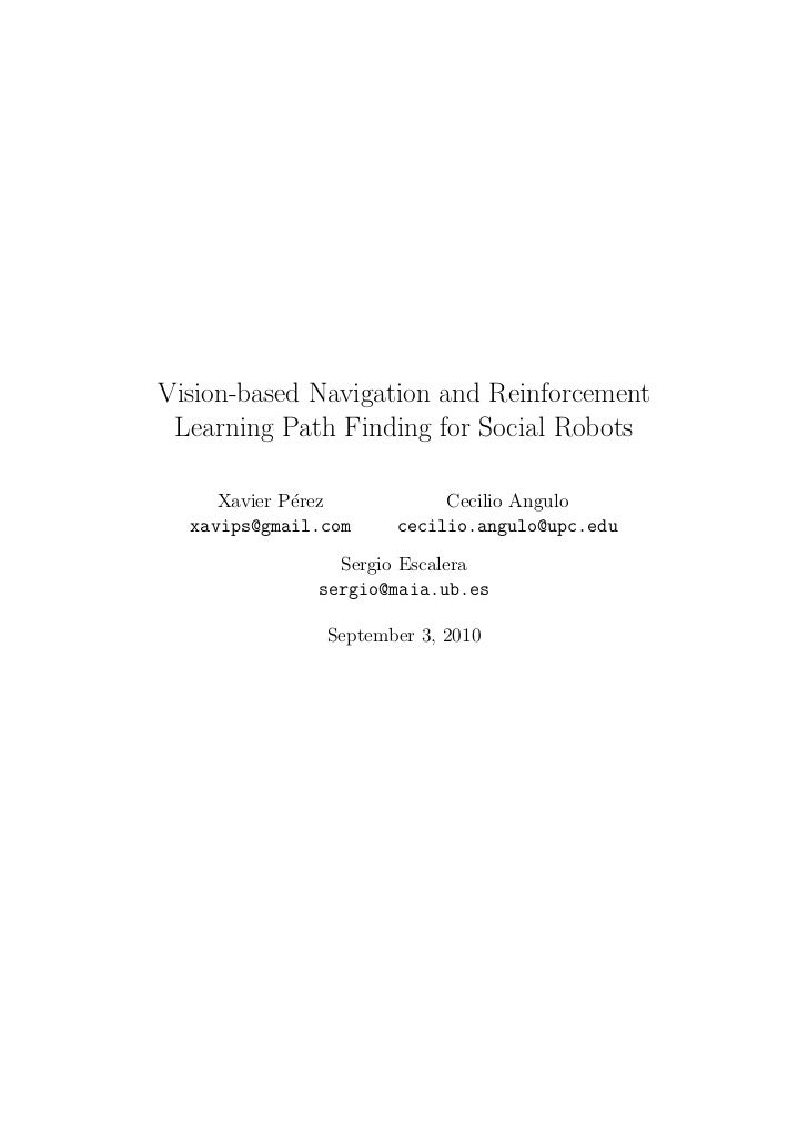 Vision-based Navigation and Reinforcement Learning Path Finding for Social Robots     Xavier P´rez             e          ...