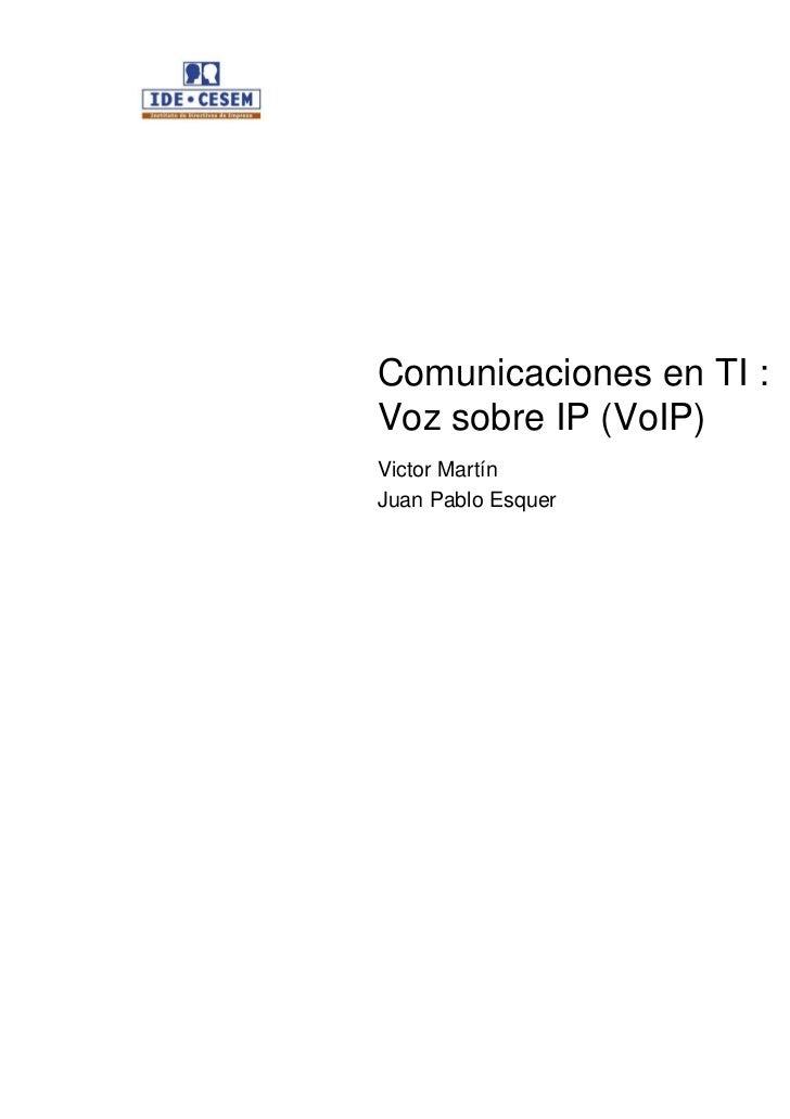Comunicaciones en TI :Voz sobre IP (VoIP)Victor MartínJuan Pablo Esquer