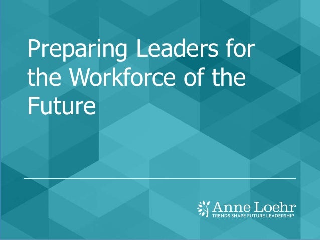 Preparing Leaders for the Workforce of the Future